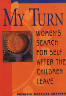 My Turn: Women's Search for Self after the Children Leave